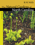 the cover of the book The Natural Gardens of North Carolina by B.W. Wells